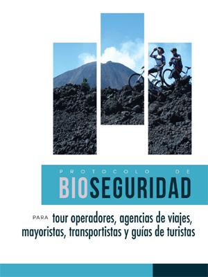 Protocolo de Bioseguridad para tour operadores, agencias de viajes, mayoristas, transporte turístico y guías de turistas
