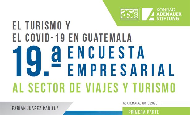 El turismo y el COVID-19 en Guatemala, encuesta empresarial al sector de viajes y turismo
